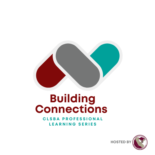 Building Connections - CLSBA Professional Learning Series
